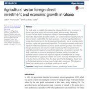 سرمایه گذاری مستقیم خارجی بخش کشاورزی و رشد اقتصادی در غنا